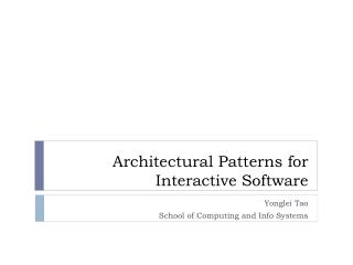 Architectural Patterns for Interactive Software