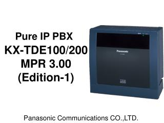 Pure IP PBX KX-TDE100/200 MPR 3.00 (Edition-1)