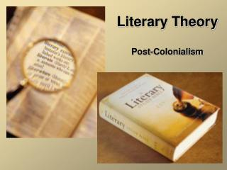 Literary Theory Post-Colonialism