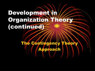 Development in  Organization Theory (continued)