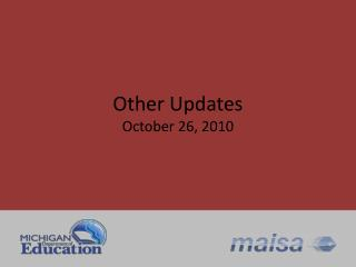 Other Updates October 26, 2010