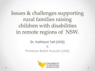 Dr. Kathleen Tait (USQ)  & Professor  Rafat  Hussain (UNE)