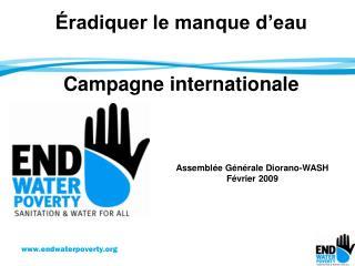 Éradiquer le manque d'eau   Campagne internationale