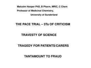 THE PACE TRIAL – 3Ts OF CRITICISM