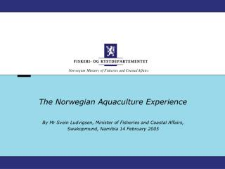 The Norwegian Aquaculture Experience