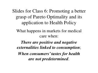 What happens in markets for medical care when: