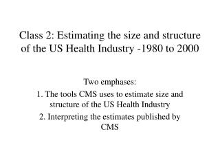 Class 2: Estimating the size and structure of the US Health Industry -1980 to 2000