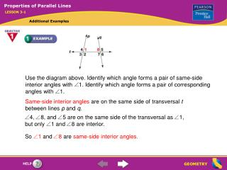 Use the diagram above. Identify which angle forms a pair of same-side
