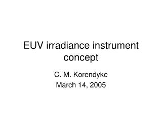 EUV irradiance instrument concept
