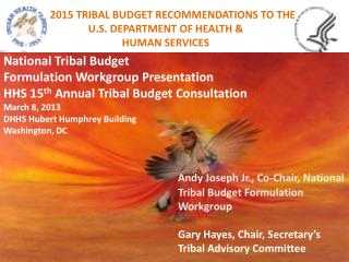 FY  2015 TRIBAL BUDGET RECOMMENDATIONS  TO THE  U.S.  DEPARTMENT  OF HEALTH &  HUMAN  SERVICES