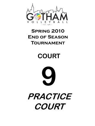 Spring 2010  End of Season Tournament