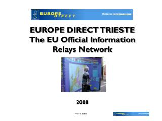 EUROPE DIRECT TRIESTE The EU Official Information  Relays Network