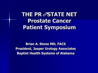 THE PR ♂ STATE NET Prostate Cancer  Patient Symposium