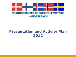 Presentation and Activity Plan  2012