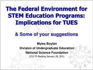 The Federal Environment for STEM Education Programs: Implications for TUES   Some of your suggestions