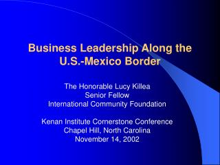 Business Leadership Along the  U.S.-Mexico Border