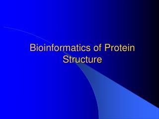 Bioinformatics of Protein Structure