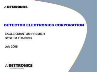 EAGLE QUANTUM PREMIER SYSTEM TRAINING July 2006