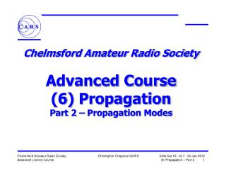 Chelmsford Amateur Radio Society  Advanced Course (6) Propagation Part 2 � Propagation Modes