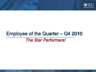 Employee of the Quarter – Q4  2010 The Star Performers!