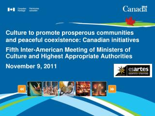 Culture to promote prosperous communities and peaceful coexistence: Canadian initiatives