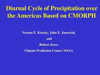 Diurnal Cycle of Precipitation over the Americas Based on CMORPH