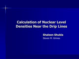Calculation of Nuclear Level Densities Near the Drip Lines
