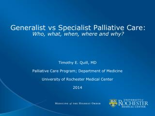 Generalist vs Specialist Palliative Care:  Who, what, when, where and why?