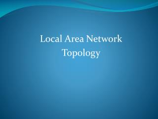 Local  Area Network Topology