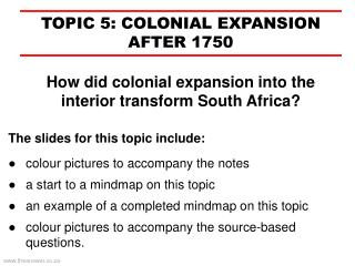 TOPIC 5:  COLONIAL EXPANSION AFTER 1750