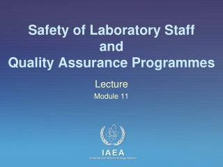 Safety of Laboratory Staff  and  Quality Assurance Programmes