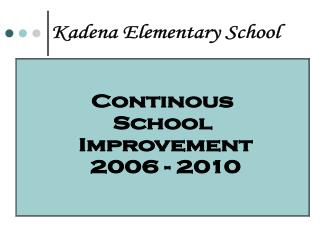 Continous  School  Improvement 2006 - 2010