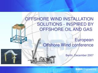 OFFSHORE WIND INSTALLATION SOLUTIONS - INSPIRED BY OFFSHORE OIL AND GAS�  European