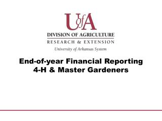 End-of-year Financial Reporting 4-H & Master Gardeners