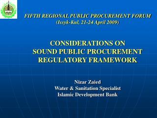 FIFTH REGIONAL PUBLIC PROCUREMENT FORUM (Issyk-Kul, 21-24 April 2009) CONSIDERATIONS ON
