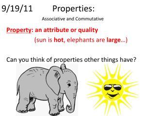 9/19/11  Properties: Associative and Commutative