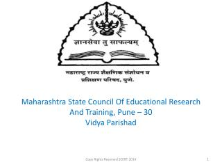 Maharashtra State Council Of Educational Research And Training, Pune – 30 Vidya Parishad
