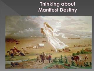 Thinking about  Manifest Destiny