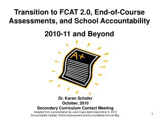 Transition to FCAT 2.0, End-of-Course Assessments, and School Accountability 2010-11 and Beyond