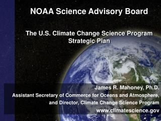 NOAA Science Advisory Board  The U.S. Climate Change Science Program Strategic Plan