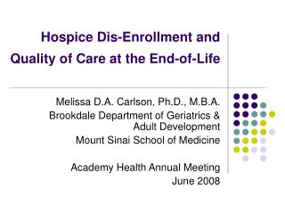Hospice Dis-Enrollment and  Quality of Care at the End-of-Life
