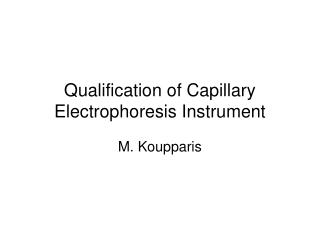 Qualification of Capillary Electrophoresis Instrument