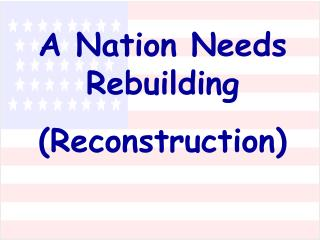A Nation Needs Rebuilding (Reconstruction)