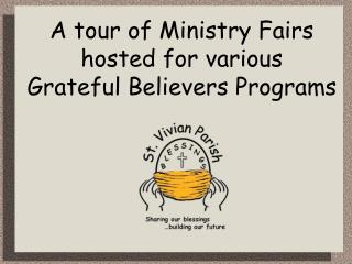 A tour of Ministry Fairs hosted for various Grateful Believers Programs