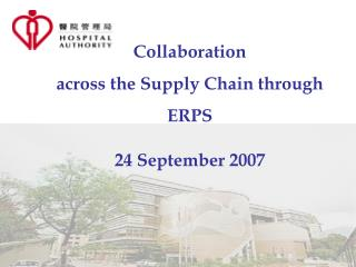 Collaborati on  across the Supply Chain through  ERPS 24 September 2007