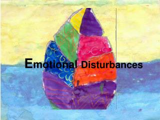 E motional Disturbances