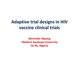 Adaptive trial designs in HIV vaccine clinical trials