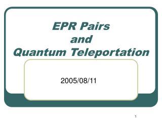 EPR Pairs  and  Quantum Teleportation