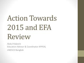 Action Towards 2015 and EFA Review