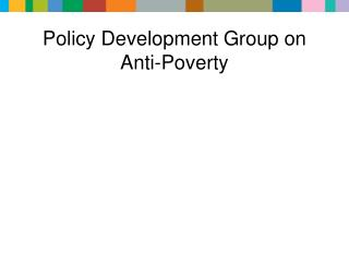 Policy Development Group on Anti-Poverty